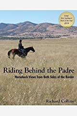 Riding Behind the Padre: Horseback Views from Both Sides of the Border Paperback