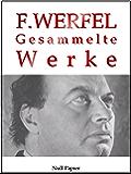 Franz Werfel - Gesammelte Werke - Romane, Lyrik, Drama: Stern der Ungeborenen, Der veruntreute Himmel, Die Geschwister von Neapel, Die vierzig Tage des ... (Gesammelte Werke bei Null Papier 16)