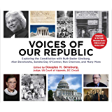 Voices of Our Republic: Exploring the Constitution with Ruth Bader Ginsburg, Alan Dershowitz, Sandra Day O'Connor, Ron…