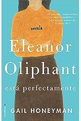 Eleanor Oliphant está perfectamente / Eleanor Oliphant is Completely Fine (Spanish Edition) Hardcover