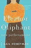 Eleanor Oliphant está perfectamente (Novela) (Spanish Edition)