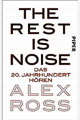 The Rest is Noise: Das 20. Jahrhundert hören (German Edition) Kindle Edition
