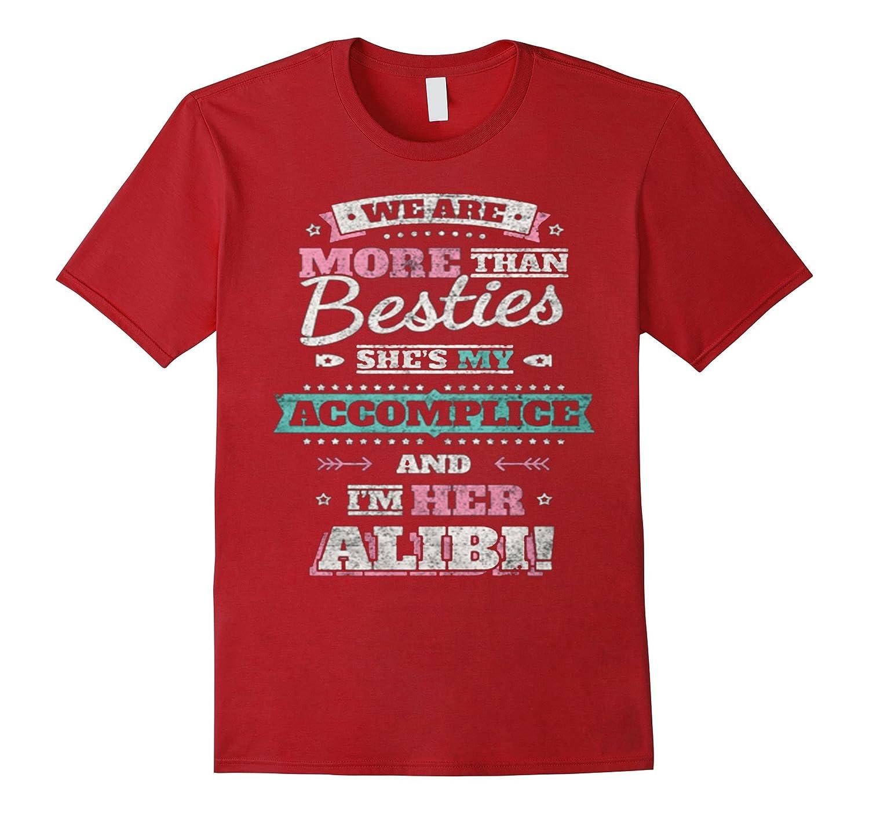 Besties Friend Couple Forever Funny Partner Alibi T Shirt-CD