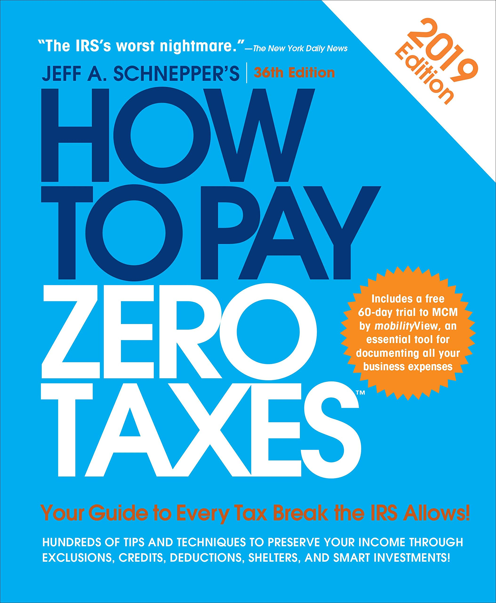 Amazon.com: How to Pay Zero Taxes, 2018: Your Guide to Every Tax Break the  IRS Allows (9781260115826): Jeff A. Schnepper: Books