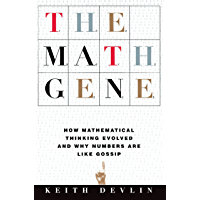 The Math Gene: How Mathematical Thinking Evolved And Why Numbers Are Like Gossip (English Edition)