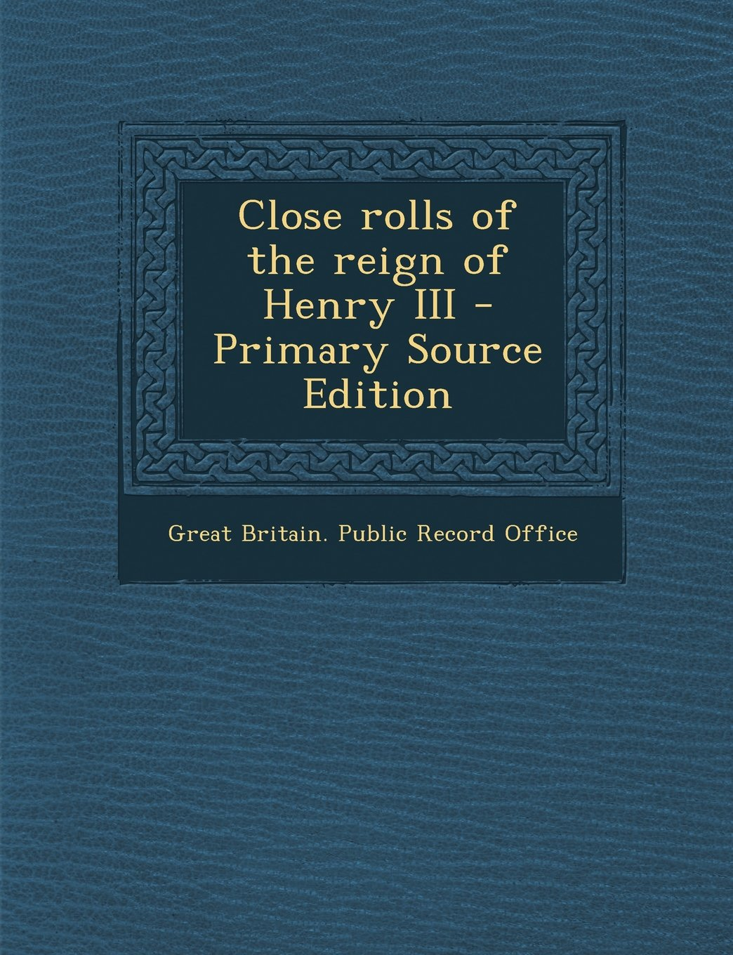 Download Close rolls of the reign of Henry III (Latin Edition) ebook