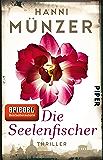 Die Seelenfischer: Thriller (Seelenfischer-Reihe 1) (German Edition)