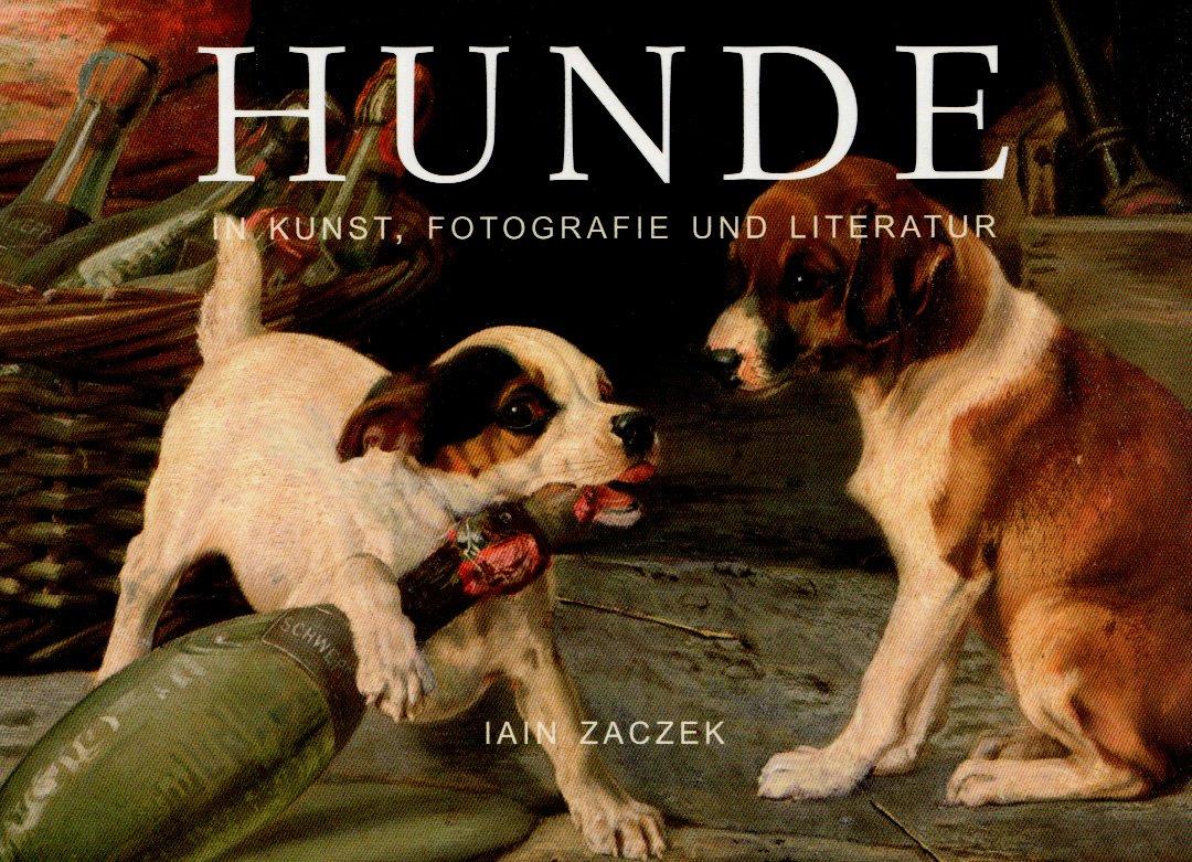 Hunde: Hunde in Kunst, Fotografie und Literatur