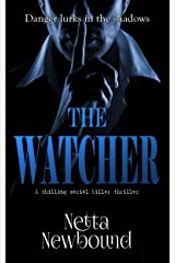 The Watcher: A terrifying psychological thriller Kindle Edition
