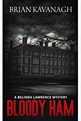Bloody Ham: A Belinda Lawrence Mystery Kindle Edition