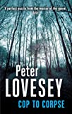 Cop To Corpse: 12 (Peter Diamond Mystery)