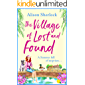 The Village of Lost and Found: The perfect uplifting, feel-good read for 2021 (The Riverside Lane Series)