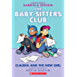 Claudia and the New Girl (The Baby-sitters Club Graphic Novel #9) (The Baby-Sitters Club Graphix)