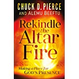 Rekindle the Altar Fire: Making a Place for God's Presence