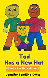 Tad Has A New Hat: A children's phonics book for alternative families (Phonics For Us 1)