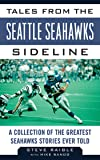 Tales from the Seattle Seahawks Sideline: A