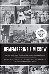 Remembering Jim Crow: African Americans Tell About Life in the Segregated South Kindle Edition with Audio/Video