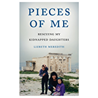Pieces of Me: Rescuing My Kidnapped Daughters