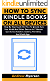 HOW TO SYNC KINDLE BOOKS ON ALL DEVICES: Step By Step Guide On How To Quickly Sync Your Kindle And Other Devices In 1…