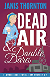 Dead Air & Double Dares (An Elmwood Confidential Cozy Mystery Book 2)