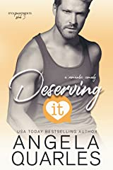 Deserving It: A Romantic Comedy (Stolen Moments Book 3) Kindle Edition
