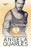 Deserving It: A Romantic Comedy (Stolen Moments Book 3)