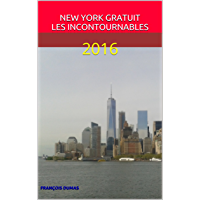 NEW YORK GRATUIT LES INCONTOURNABLES: 2016 (French Edition)