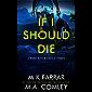 If I Should Die: A Psychological Thriller (Crime after Crime Book 3) (English Edition)