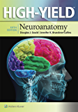 High-Yield™ Neuroanatomy (High-Yield Series)