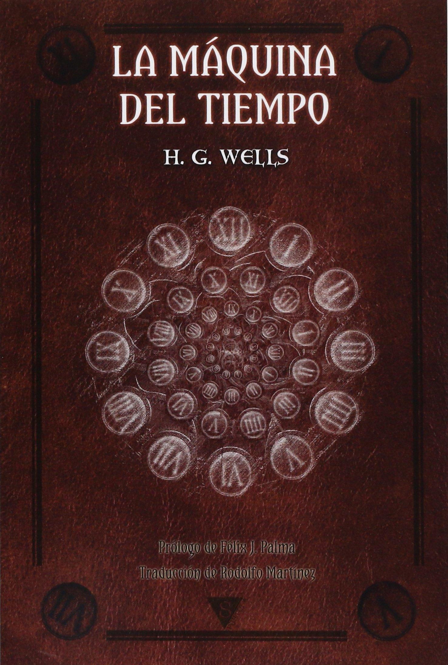 La máquina del tiempo (Spanish Edition): H. G. Wells, Rodolfo Martínez, Félix J. Palma: 9788415988762: Amazon.com: Books