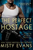 The Perfect Hostage (Super Agent series Book 5)