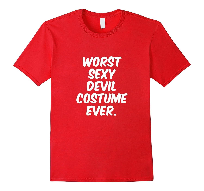 Worst Sexy Devil Costume Ever T-Shirt Funny Halloween Shirt-FL