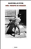 Nel tempo di mezzo (Supercoralli) (Italian Edition)