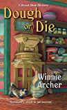 Dough or Die (A Bread Shop Mystery Book 5)