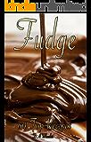 FUDGE: 60 TOP RECIPES (fudge cookbook, fudge recipes, fudge, fudge recipe book, fudge cook books) (English Edition)
