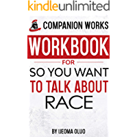 Workbook for So You Want To Talk About Race