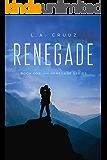 Renegade: Book One of the Renegade Series