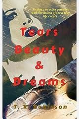 Tears Beauty & Dreams Kindle Edition
