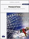 Principi di fisica. Per indirizzo biomedico e farmaceutico