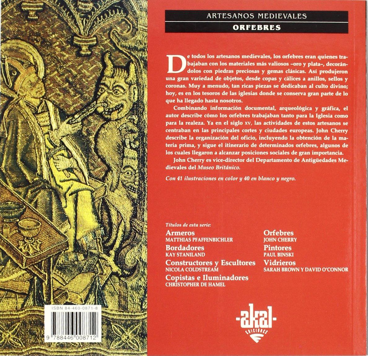 Orfebres (Artesanos medievales): Amazon.es: John Cherry, Julio Rodríguez Puértolas: Libros