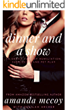 Dinner and a Show: An Erotic Tale of Submission, Humiliation and Pet Play (The Claire Gilford Series Book 2)