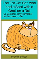 The Fat Cat Sat, who had a Spat with a Gnat on a Rat: Fun Books for early learners of the short-sound of A (Funics 1 = Fun with Phonics) Kindle Edition
