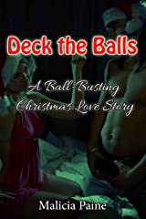 Deck the Balls: A Ball-Busting Christmas Love Story (F/m Bondage & Soft Domination) Kindle Edition