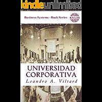Universidad Corporativa. Origen, configuración del mercado de capacitación corporativa y beneficios de su creación. (Business Systems nº 5)