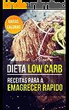 Dieta Low Carb: Livro de receitas com receitas low carb para queimar gordura e perder peso rapido