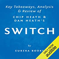 Switch: How to Change Things When Change Is Hard, by Chip Heath and Dan Heath | Key Takeaways, Analysis & Review