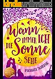 Wann immer ich die Sonne sehe (German Edition)