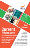 Current Affairs 2017 for Competitive Exams - UPSC/ State PCS/ SSC/ Banking/ Insurance/ Railways/ BBA/ MBA/ Defence - 2nd Edition