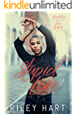 Stupid Love (Stumbling into Love Book 1)