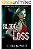 Blood and Loss (Cassandra Myles Witch Series Book 1)